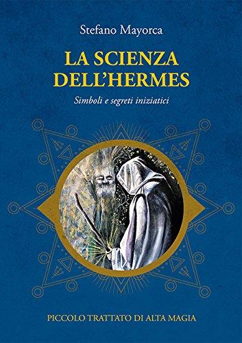 la-scienza-dellhermes-simboli-e-segreti-iniziatici-piccolo-trattato-di-alta-magia
