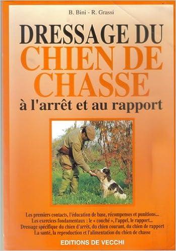 Amazon.fr - DRESSAGE DU CHIEN DE CHASSE. A L-#39;arrêt Et