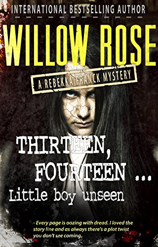 Thirteen, Fourteen... Little Boy Unseen (Rebekka Franck Book 7)