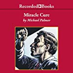 Miracle Cure | Michael Palmer