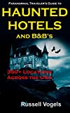 Paranormal Travelers Guide to Haunted Hotels and B&Bs