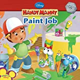 Handy Manny: Paint Job (Disney Handy Manny) (1423110234) by Kelman, Marcy