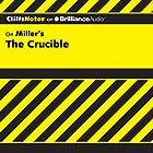 The Crucible: CliffsNotes Hörbuch von Jennifer L. Scheidt, M.A. Gesprochen von: Joyce Bean