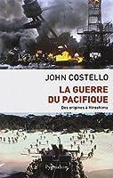 La Guerre du Pacifique : Nouvelle histoire à partir d'archives restées jusqu'ici secrètes