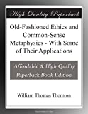 img - for Old-Fashioned Ethics and Common-Sense Metaphysics - With Some of Their Applications book / textbook / text book