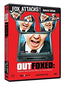 Outfoxed: Rupert Murdoch's War On Journalism