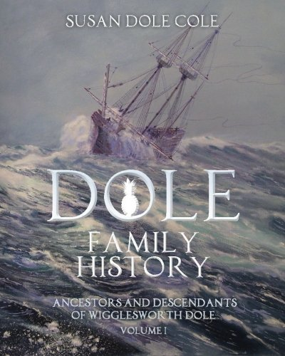 dole-family-history-ancestors-and-descendants-of-wigglesworth-dole-vol-1-by-susan-dole-cole-2014-12-