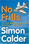 No Frills: The Truth Behind the Low-C...