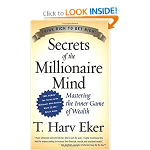 Secrets of the Millionaire Mind: Mastering the Inner Game of Wealth — by T. Harv Eker