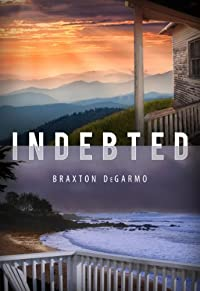 Indebted: A Suspense Novel by Braxton DeGarmo ebook deal