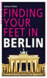 Giulia Pines Finding Your Feet: A Guide to Making a Home in the Hauptstadt