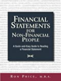 Financial Statements for Non-Financial People: A Quick-And-Easy Guide to Reading a Financial Statement