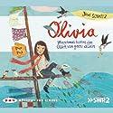 Olivia: Manchmal kommt das Glück von ganz allein Hörspiel von Jowi Schmitz Gesprochen von:  div.