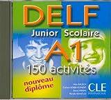echange, troc Collectif - DELF Junior Scolaire A1 Nouveau Diplome: 150 Activites