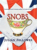 Snobs (1587249731) by Fellowes, Julian