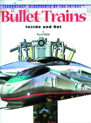 Image for Bullet Trains: Inside and Out (Technology--blueprints of the Future)