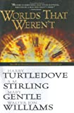 Worlds That Weren't (0451458869) by Harry Turtledove