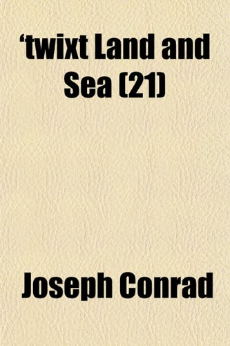 'twixt Land and Sea (Volume 21)