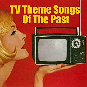 TV Theme Songs Of The Past