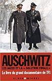 """Auschwitz : Les nazis et la """"solution finale"""""""