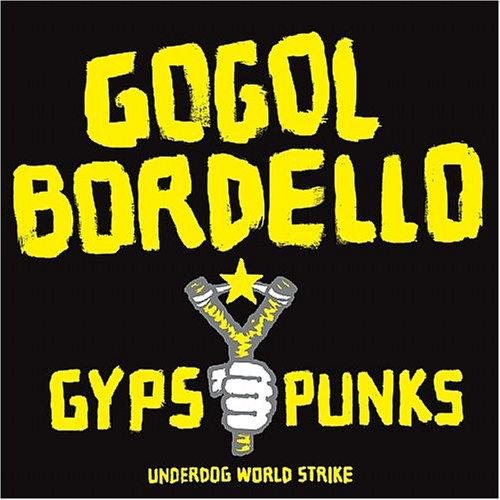 Gogol Bordello - GYPSY PUNKS UNDERDOG WORLD STR - Zortam Music