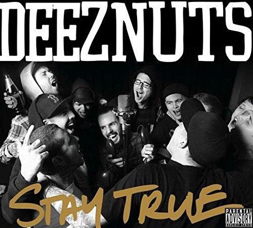 Stay True by Deez Nuts