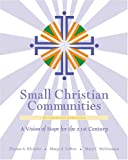 img - for Small Christian Communities: A Vision of Hope for the 21st Century (2002 Edition) book / textbook / text book