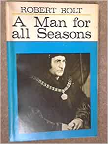 a man for all seasons play A man for all seasons is an award-winning play written by robert bolt and  inspired by actual historic events after successful runs in london (1960) and.