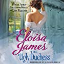 The Ugly Duchess (       UNABRIDGED) by Eloisa James Narrated by Susan Duerden