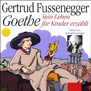 Goethe - Sein Leben für Kinder erzählt Hörbuch