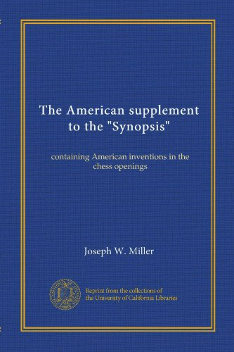"The American Supplement To The ""Synopsis"": Containing American Inventions In The Chess Openings"