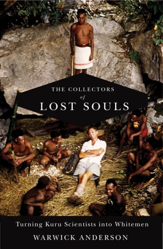 Amazon.com: The Collectors of Lost Souls: Turning Kuru Scientists into Whitemen (9780801890406): Warwick Anderson: Books