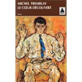 Le coeur d�couvertpar Michel Tremblay