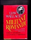 Lew Wallace, militant romantic