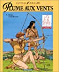 Plume aux vents, tome 3 : Beau-Tnbreux