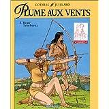 Plume aux vents, tome 3 : Beau-T�n�breuxpar Patrick Cothias
