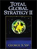 Total global strategy II:updated for the internet and service era
