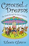 Carousel of Dreams: The World Through the Eyes of Children