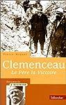 Je fais la guerre : Clemenceau, le p�re la victoire par Miquel