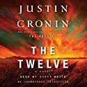 The Twelve: A Novel: The Passage Trilogy, Book 2 (       UNABRIDGED) by Justin Cronin Narrated by Scott Brick