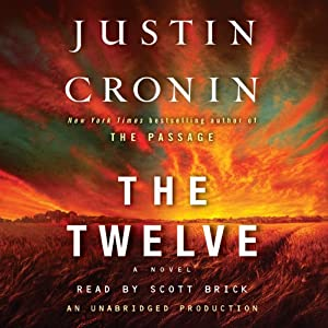 The Twelve: A Novel: The Passage Trilogy, Book 2 | [Justin Cronin]