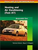 Automobile Test: Heating and Air Conditioning (Test A7) (Automotive Technology Test Prep Series) (0766805557) by Delmar Publishers
