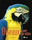 Guide encyclopédique oiseaux de cage (French Edition) (2844161391) by Alderton, David