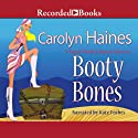 Booty Bones: A Sarah Booth Delaney Mystery, Book 14 (       UNABRIDGED) by Carolyn Haines Narrated by Kate Forbes