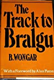 img - for The Track to Bralgu by Wongar B. (1978-09-21) Hardcover book / textbook / text book