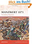 Manzikert 1071: The breaking of Byzan...