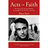 Acts of Faith: The Story of an American Muslim, the Struggle for the Soul of a Generation ~ Eboo Patel