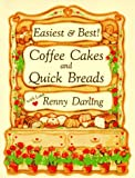 img - for Easiest and Best Coffee Cakes and Quick Breads book / textbook / text book