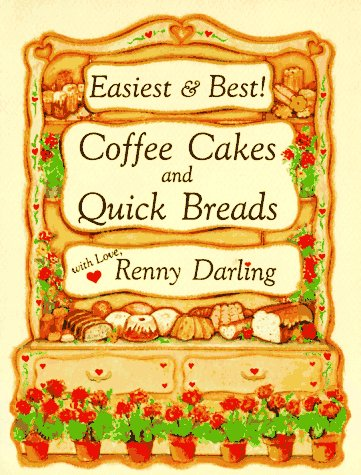Easiest and Best Coffee Cakes and Quick Breads (Quick Breads compare prices)
