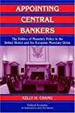img - for Appointing Central Bankers: The Politics of Monetary Policy in the United States and the European Monetary Union (Political Economy of Institutions and Decisions) book / textbook / text book